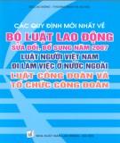 Luật người Việt Nam đi làm ở nước ngoài và Luật Công đoàn và tổ chức công đoàn và quy định mới nhất về Bộ Luật Lao động bổ sung, sửa đổi năm 2007: Phần 1