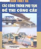 Ebook Tính toán thiết kế các công trình phụ tạm để thi công cầu: Phần 2  - Phạm Huy Chính