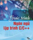 Giáo trình Ngôn ngữ lập trình C/C++ - TS. Nguyễn Ngọc Cương (chủ biên)
