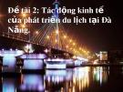 Đề tài: Tác động kinh tế của phát triển du lịch tại Đà Nẵng