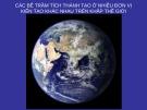 Bài giảng Địa chất biển đại cương - Phần 7: Các bể trầm tích thành tạo ở nhiều đơn vị kiến tạo khác nhau trên khắp thế giới