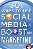 Ebook 301 Ways To Use Social Media To Boost Your Marketing - Catherine Parker