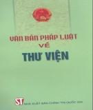 Ebook Văn bản pháp luật về thư viện: Phần 1 - NXB Chính trị Quốc gia