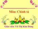 Giáo án môn Chính tả - Võ Thị Kim Dung