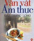 Đất Thăng Long  và Văn vật - Ẩm thực: Phần 2
