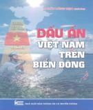 Ebook Dấu ấn Việt Nam trên Biển Đông: Phần 1 - TS. Trần Công Trục (chủ biên)