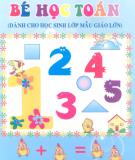 Ebook Bé học Toán (Dành cho học sinh lớp Mẫu giáo lớn): Phần 1 - ThS. Đặng Thị Hà