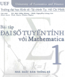 Hướng dẫn giải bài tập Đại số tuyến tính với Mathematica: Tập 1 (Phần 2)