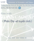 Giáo trình Toán cao cấp (Phần Đại số tuyến tính): Phần 1 - ThS. Hoàng Anh Tuấn