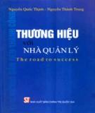 Ebook Thương hiệu với nhà quản lý - PGS.TS. Nguyễn Quốc Thịnh, CN. Nguyễn Thành Trung