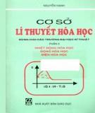 Giáo trình Cơ sở lý thuyết hóa học - Phần 2: Nhiệt động hóa học, Động hóa học, Điện hóa học - Nguyễn Hạnh