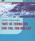 Ebook Công trình biển - Thiết kế tường bến cầu tàu, trụ độc lập: Phần 1 - TS. Nguyễn Hữu Đầu (biên dịch)