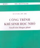 Công trình khí sinh học nhỏ - Tiêu chuẩn ngành 10 TCN 492-:-499 - 2002: Phần 1