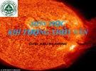 Bài thuyết trình Khí tượng thủy văn: Vai trò của bức xạ mặt trời đối với đời sống thực vật và một số ví dụ liên quan
