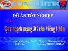 Đồ án tốt nghiệp đại học: Quy hoạch mạng 3G cho Viêng Chăn (HV Công nghệ bưu chính viễn thông)