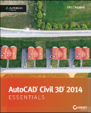 AutoCAD Civil 3D 2014 Essentials - Eric Chappell