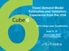 Travel Demand Model  Estimation and Validation:  Experience from the USA