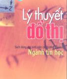 Giáo trình Lý thuyết đồ thị: Phần 1 - PGS. Nguyễn Cam, PTS. Chu Đức Khánh