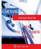 Cẩm nang chẩn đoán & xử trí bệnh tay chân miệng ở trẻ em: Phần 1 - NXB Y học