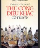 Ebook Tìm hiểu các nghề thủ công điêu khắc cổ truyền: Phần 2 - Chu Quang Chứ
