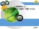 Chương 2: Văn hóa ẩm thực Việt Nam