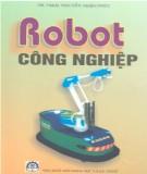 Ebook Robot công nghiệp: Phần 2 - GS.TSKH Nguyễn Thiện Phúc