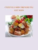 Cách nấu 5 món thịt kho tàu cực ngon