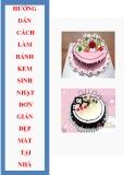 Hướng dẫn cách làm bánh kem sinh nhật đơn giản đẹp mắt tại nhà