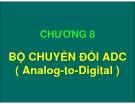 Bài giảng Chương 8: Bộ chuyển đổi ADC (Analog-to-Digital)