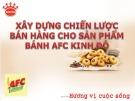 Bài thuyết trình: Lập kế hoạch Marketing cho sản phẩm bánh Cracker AFC Kinh Đô