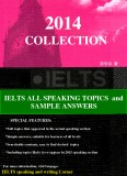 Ebook 2014 collection IELTS all speaking topics and sample answers