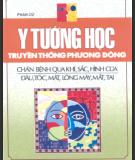 Ebook Y tướng học truyền thống phương đông: Chẩn bệnh qua khí, sắc, hình của đầu, tóc, mặt, lông mày mắt tai (Phần 1) - Phan Cử (sưu tầm và biên soạn)
