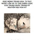 Ebook Giấc mộng Trung Hoa: Tư duy nước lớn và tư thế chiến lược của Trung Quốc trong kỷ nguyên hậu Hoa Kỳ: Phần 2  - Lưu Minh Phúc