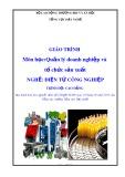 Giáo trình Quản lý doanh nghiệp và tổ chức sản xuất - Nghề: Điện tử công nghiệp - Trình độ: Cao đẳng (Tổng cục Dạy nghề)