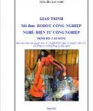 Giáo trình Robot công nghiệp - Nghề: Điện tử công nghiệp - Trình độ: Cao đẳng (Tổng cục Dạy nghề)