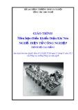 Giáo trình Điều khiển điện khí nén - Nghề: Điện tử công nghiệp - Trình độ: Cao đẳng (Tổng cục Dạy nghề)