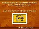 Bài giảng Báo cáo chuyên đề HT phanh ABS - GV. Hoàng Văn Thức