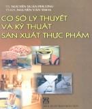 Ebook Cơ sở lý thuyết và kỹ thuật sản xuất thực phẩm: Phần 2 - TS. Nguyễn Xuân Phương, TSKH. Nguyễn Văn Thoa