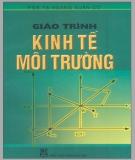 Giáo trình Kinh tế môi trường: Phần 1 - PGS.TS. Hoàng Xuân Cơ