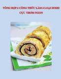 Tổng hợp 6 công thức làm 6 loại sushi cực thơm ngon