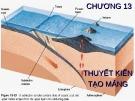 Bài giảng Địa chất đại cương: Chương 13 - Thuyết kiến tạo mảng