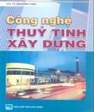 Ebook Công nghệ thủy tinh xây dựng: Phần 1 - PGS.TS. Bạch Đình Thiên