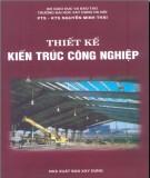Ebook Thiết kế kiến trúc công nghiệp: Phần 2 - PTS.KTS. Nguyễn Minh Thái