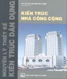 Giáo trình Kiến trúc nhà công cộng: Phần 1 - GS.TS.KTS.Nguyễn Đức Thiềm