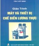 Giáo trình Máy và thiết bị chế biến lương thực: Phần 2 - Tôn Thất Minh