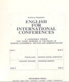 Ebook English for international Conferences – Tiếng Anh cho hội nghị quốc tế: Phần 1 – Anthony Fitzpatrick