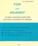 Ebook For and against – An oral practice book for English students of English: Phần 1 – LG. Alexander