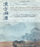 Chữ Hán - Tìm về cội nguồn gồm nhiều từ đã gia nhập vào kho tiếng Việt: Phần 1