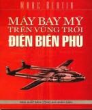 Hồi ký chiến tranh - Máy bay Mỹ trên vùng trời Điện Biên Phủ: Phần 2