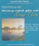 Ebook Hướng dẫn dạy nghề: Những nghề gắn với nông thôn: Phần 1 – Nguyễn Đức Thạch